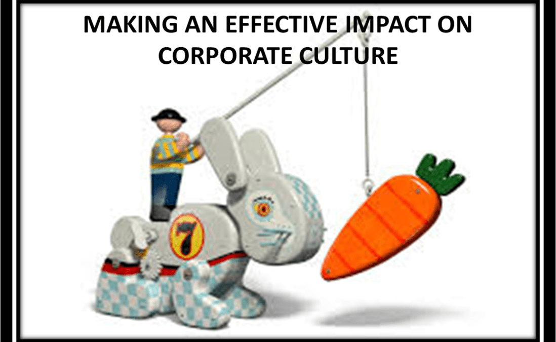 MAKING AN EFFECTIVE IMPACT ON CORPORATE CULTURE – Part III