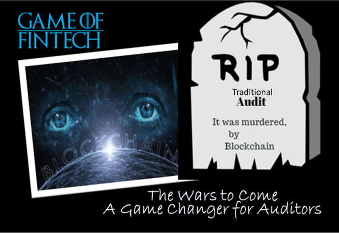 """""""The Wars to Come"""" —Blockchain- A Game Changer for Auditors"""