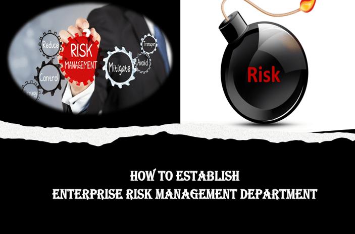 How to Establish an Enterprise Risk Management (ERM) Department