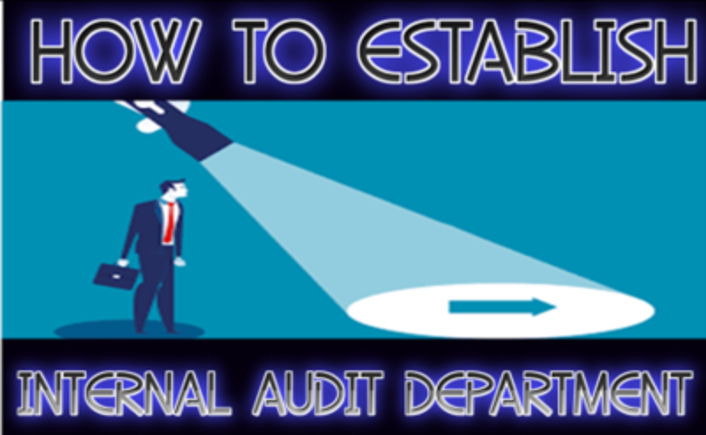 How to Establish the Internal Audit Department in 8 simple steps?